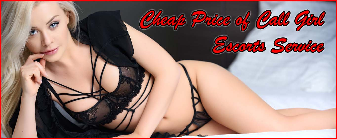 Low Price Call Girl Rate Escorts Service